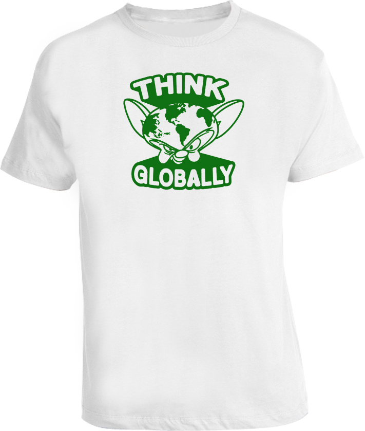 Think Globally Animaniacs Funny Tv Show T Shirt