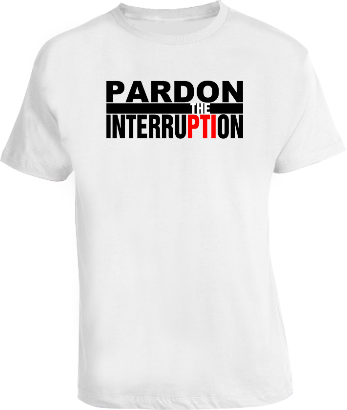Pardon the Interruption T Shirt