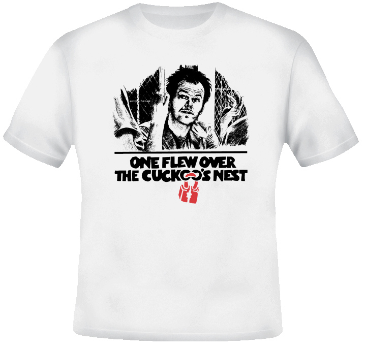 One Flew Over The Cuckoos Nest Quotes: One Flew OVer The Cuckoo's Nest Movie T Shirt