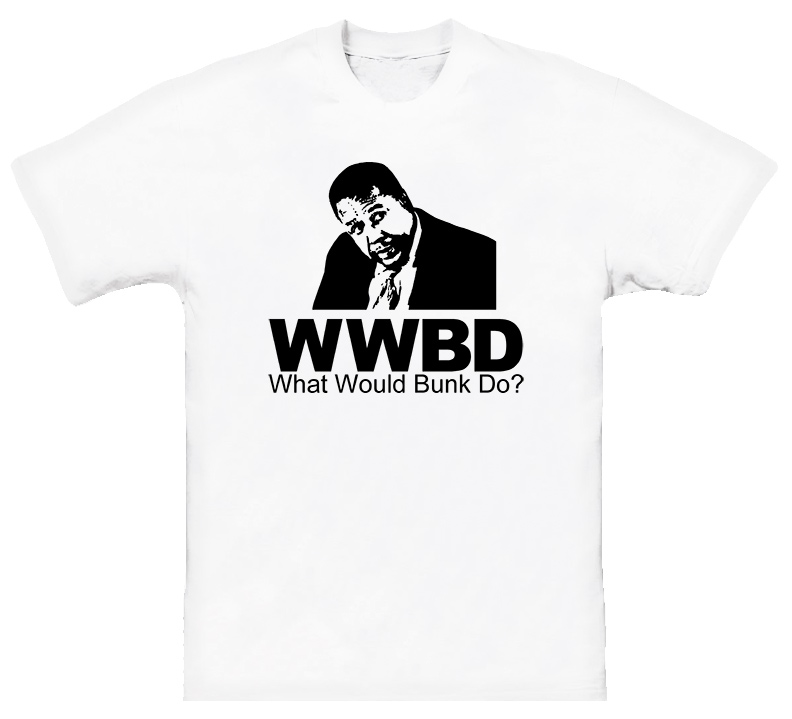 What Would Bunk Do The Wire T Shirt