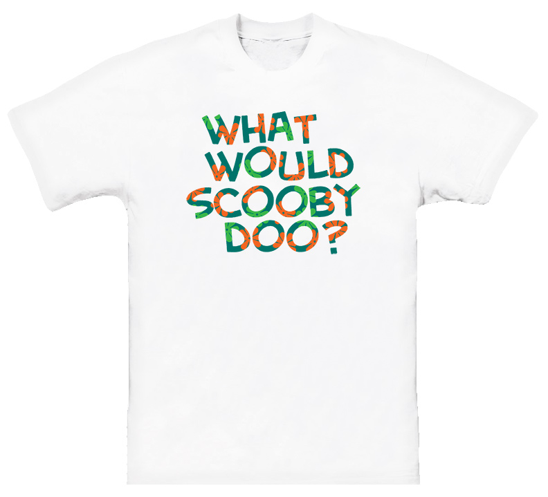 What Would Scooby Doo Funny T Shirt